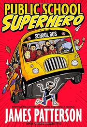 PUBLIC SCHOOL SUPERHERO by James Patterson