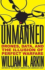 UNMANNED by William M. Arkin