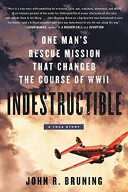 INDESTRUCTIBLE by John R. Bruning