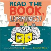 READ THE BOOK, LEMMINGS! by Ame Dyckman