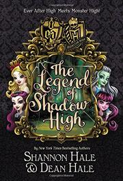THE LEGEND OF SHADOW HIGH by Shannon Hale
