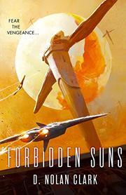 FORBIDDEN SUNS by D. Nolan Clark