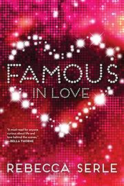 FAMOUS IN LOVE by Rebecca Serle