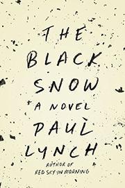 THE BLACK SNOW by Paul Lynch