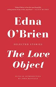 THE LOVE OBJECT by Edna O'Brien