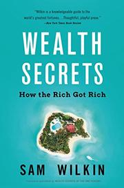 WEALTH SECRETS OF THE ONE PERCENT by Sam Wilkin