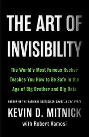 THE ART OF INVISIBILITY by Kevin Mitnick