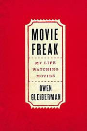 MOVIE FREAK by Owen Gleiberman