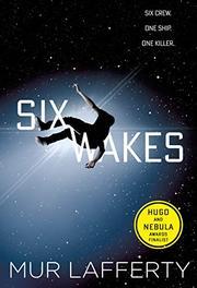 SIX WAKES by Mur Lafferty