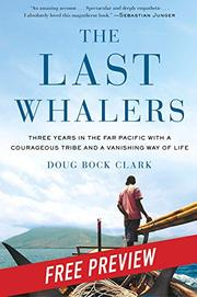 THE LAST WHALERS by Doug Bock Clark