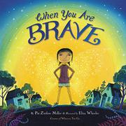 WHEN YOU ARE BRAVE by Pat Zietlow Miller