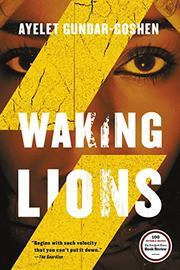 WAKING LIONS by Ayelet Gundar-Goshen