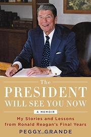 THE PRESIDENT WILL SEE YOU NOW by Peggy Grande