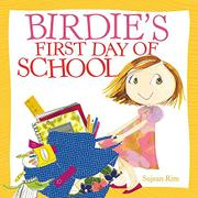 BIRDIE'S FIRST DAY OF SCHOOL by Sujean Rim