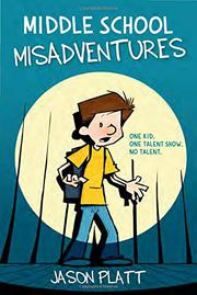MIDDLE SCHOOL MISADVENTURES by Jason Platt