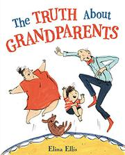 THE TRUTH ABOUT GRANDPARENTS by Elina Ellis
