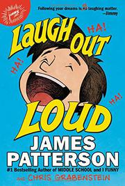 LAUGH OUT LOUD by James Patterson