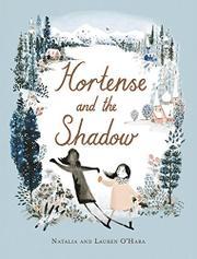 HORTENSE AND THE SHADOW by Natalia  O'Hara