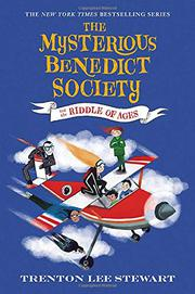 THE MYSTERIOUS BENEDICT SOCIETY AND THE RIDDLE OF AGES by Trenton Lee Stewart