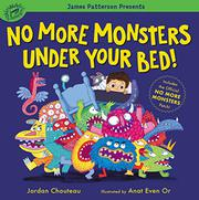 NO MORE MONSTERS UNDER YOUR BED! by Jordan Chouteau