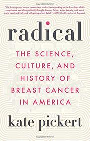 RADICAL by Kate Pickert