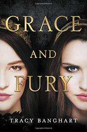 GRACE AND FURY by Tracy E. Banghart