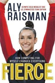 FIERCE by Aly Raisman