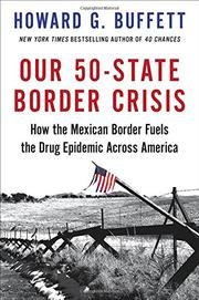OUR 50-STATE BORDER CRISIS by Howard G. Buffett