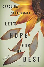 LET'S HOPE FOR THE BEST by Carolina Setterwall