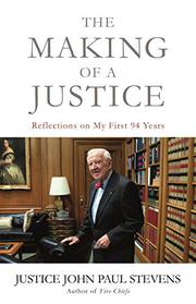 THE MAKING OF A JUSTICE by John Paul Stevens