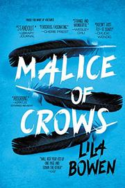 MALICE OF CROWS by Lila Bowen