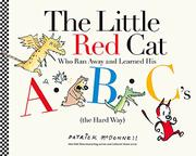 THE LITTLE RED CAT WHO RAN AWAY AND LEARNED HIS ABC'S (THE HARD WAY) by Patrick McDonnell