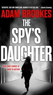 THE SPY'S DAUGHTER by Adam Brookes