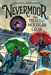 THE TRIALS OF MORRIGAN CROW by Jessica Townsend