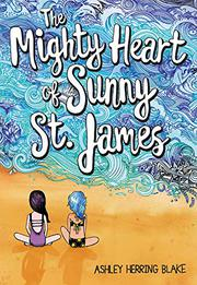 THE MIGHTY HEART OF SUNNY ST. JAMES by Ashley Herring Blake