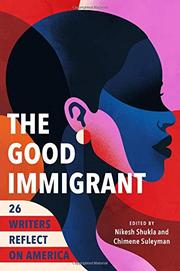 THE GOOD IMMIGRANT by Nikesh Shukla