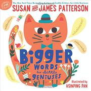 BIGGER WORDS FOR LITTLE GENIUSES by Susan Patterson