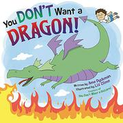 YOU DON'T WANT A DRAGON! by Ame Dyckman