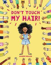 DON'T TOUCH MY HAIR! by Sharee Miller