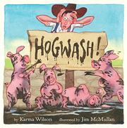 HOGWASH! by Karma Wilson