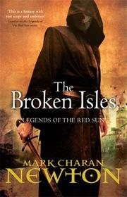 THE BROKEN ISLES by Mark Charan Newton