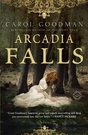 ARCADIA FALLS by Carol Goodman