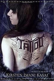 TATTOO by Kirsten Imani Kasai