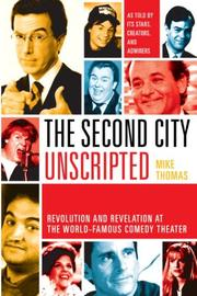 THE SECOND CITY UNSCRIPTED by Mike Thomas