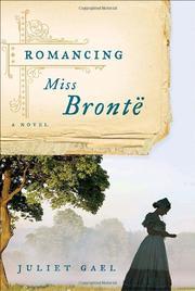 ROMANCING MISS BRONTË by Juliet Gael