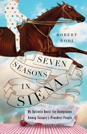 SEVEN SEASONS IN SIENA by Robert Rodi