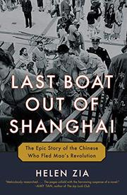 LAST BOAT OUT OF SHANGHAI by Helen Zia