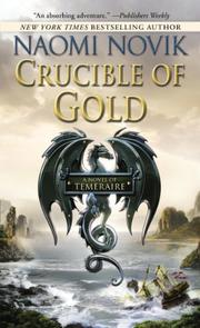 CRUCIBLE OF GOLD by Naomi Novik
