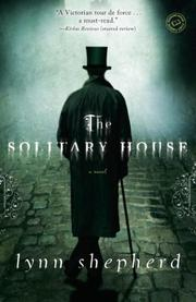 THE SOLITARY HOUSE by Lynn Shepherd