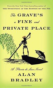 THE GRAVE'S A FINE AND PRIVATE PLACE by Alan Bradley